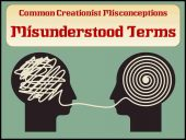 Common Creationist Misconceptions Conflated Misunderstood Terms about Evolution