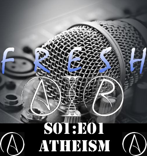 fresh air S01E01 Atheism