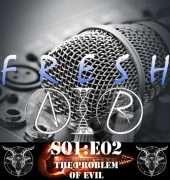 fresh air S01E02 - The problem of evil