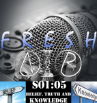 Fresh Air S01E05 belief knowledge and truth