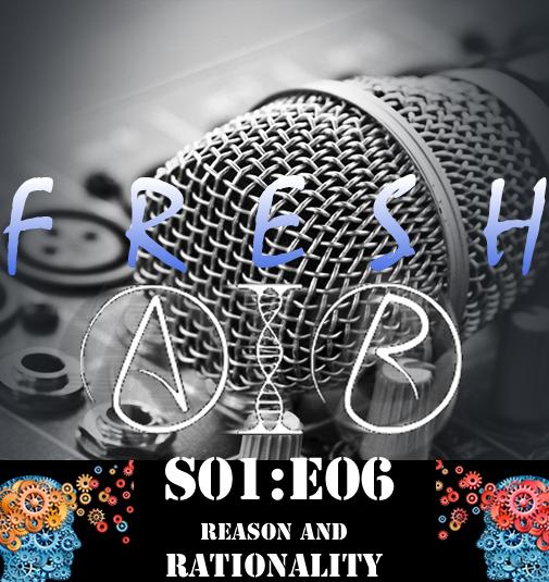 fresh air S01E06 - Reason and Rationality