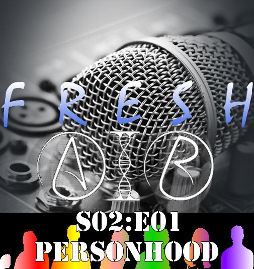 S02E01 - Personhood - Fresh Air