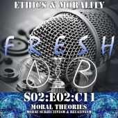 fresh air S02E02C11 moral subjectivism and relativism