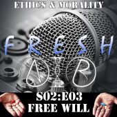 free will fresh air podcast