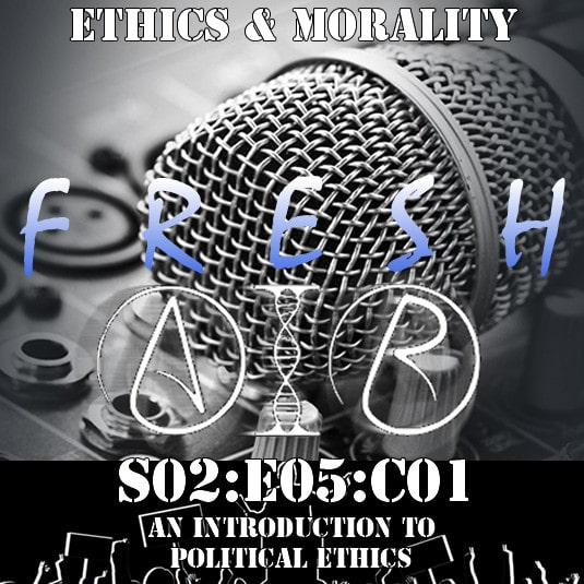 fresh air S02E05C01 An introductiont to Political Ethics