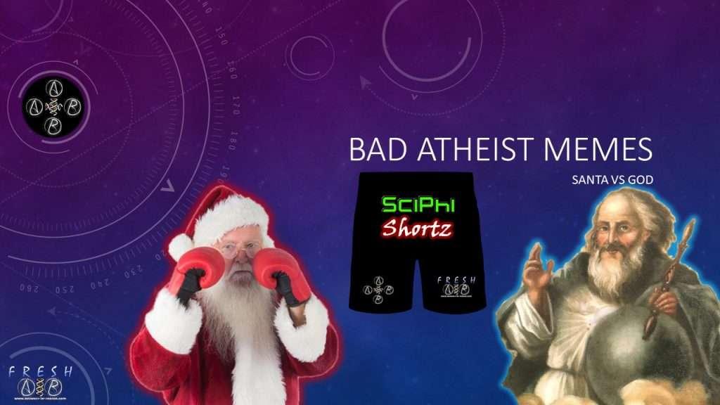 Bad Atheist Memes - Santa vs God