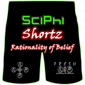 rationality of belief SciPhi Shortz podcast